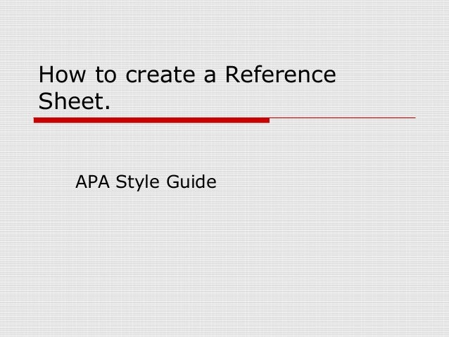 How to create a Reference Sheet. APA Style Guide
