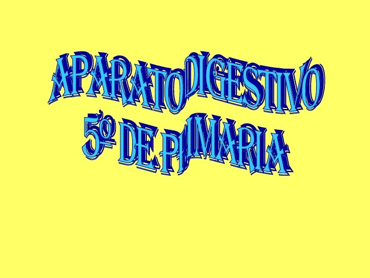 APARATO DIGESTIVO 5º DE PRIMARIA