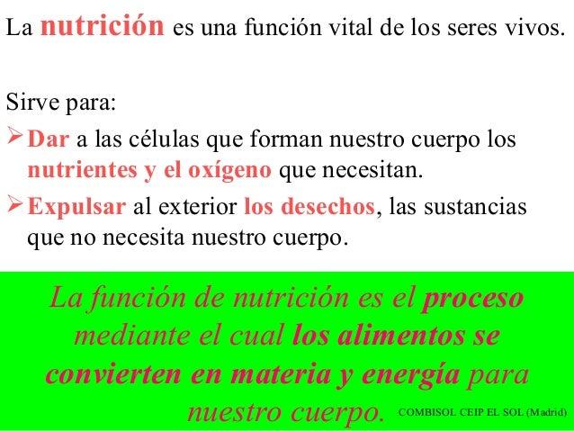 La nutrición es una función vital de los seres vivos.Sirve para: Dar a las células que forman nuestro cuerpo los  nutrien...