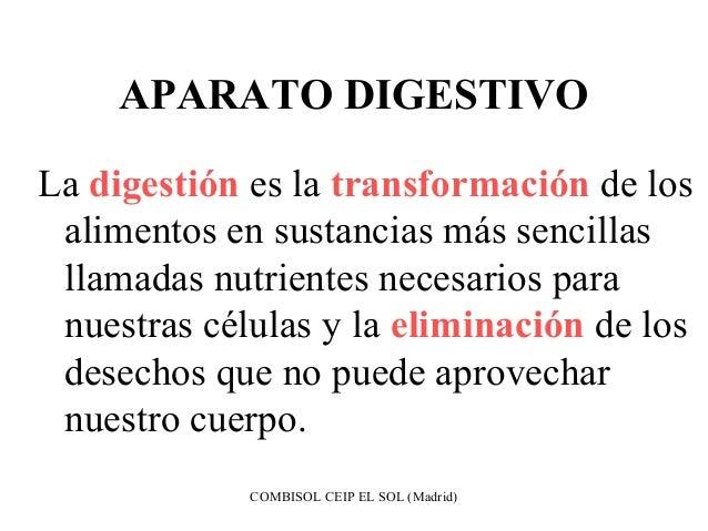 APARATO DIGESTIVOLa digestión es la transformación de los alimentos en sustancias más sencillas llamadas nutrientes necesa...
