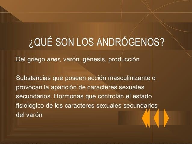 MECANISMO DE ACCIÓN DE LOS ANDRÓGENOS Testículo Testosterona 5-α-dihidrotestosterona 5-α-reductasa