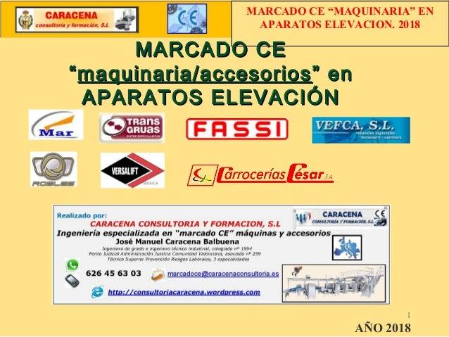 """MARCADO CEMARCADO CE """"""""maquinaria/accesoriosmaquinaria/accesorios """" en"""" en APARATOS ELEVACIÓNAPARATOS ELEVACIÓN 1 AÑO 2018..."""