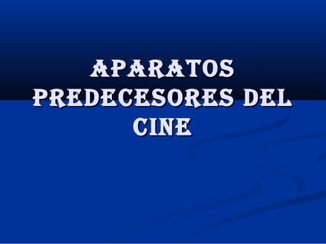 ApArAtospredecesores del      cine