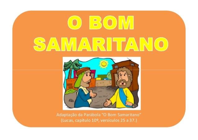 """Adaptação da Parábola """"O Bom Samaritano""""(Lucas, capítulo 10º, versículos 25 a 37.)"""