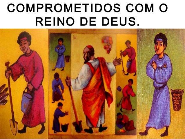 COMPROMETIDOS COM O REINO DE DEUS.