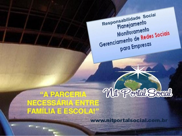 """www.nitportalsocial.com.br """"A PARCERIA NECESSÁRIA ENTRE FAMÍLIA E ESCOLA!"""""""