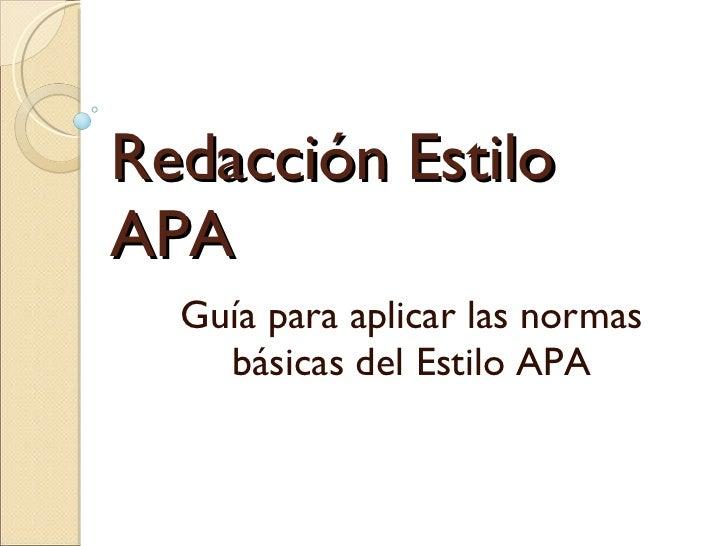 Redacción Estilo APA Guía para aplicar las normas básicas del Estilo APA