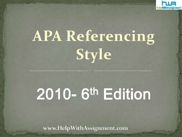 APA Referencing Style<br />2010- 6th Edition<br />