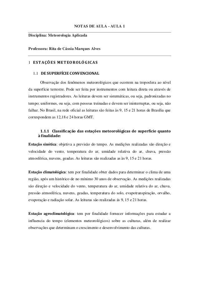 NOTAS DE AULA - AULA 1 Disciplina: Meteorologia Aplicada Professora: Rita de Cássia Marques Alves 1 ESTAÇÕES METEOROLÓGICA...
