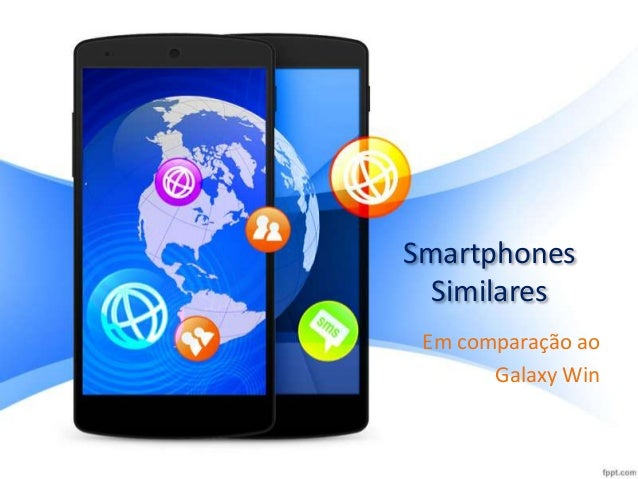 Smartphones Similares Em comparação ao Galaxy Win