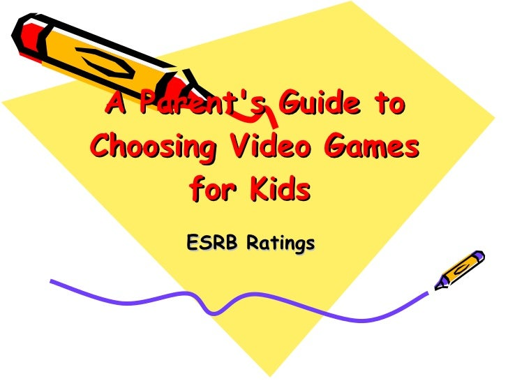 A Parent's Guide to Choosing Video Games for Kids   ESRB Ratings