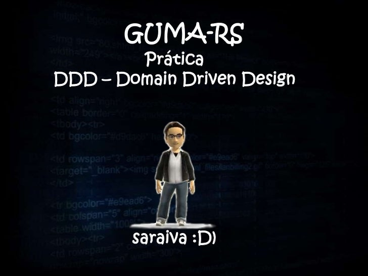 GUMA-RS        PráticaDDD – Domain Driven Design        saraiva :D)