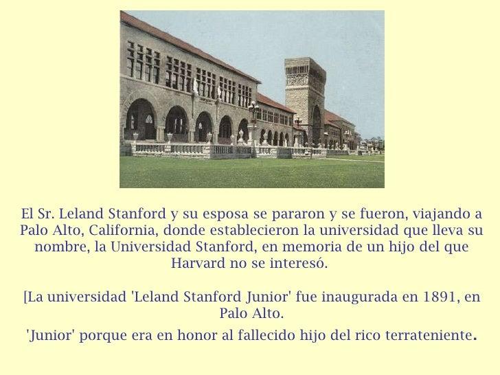 El Sr. Leland Stanford y su esposa se pararon y se fueron, viajando aPalo Alto, California, donde establecieron la univers...