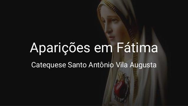 Aparições em Fátima Catequese Santo Antônio Vila Augusta