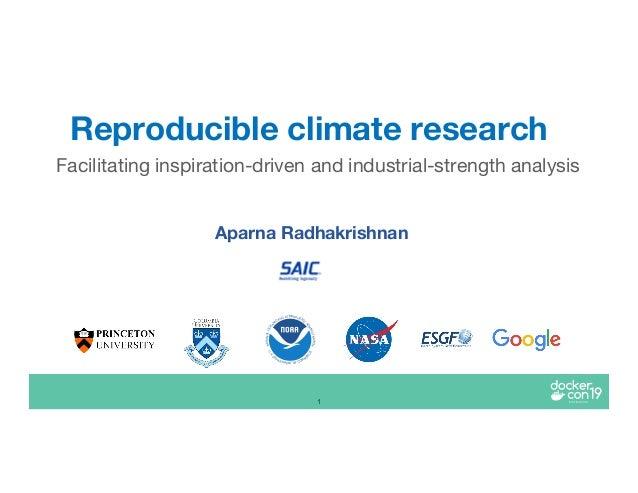 1 Aparna Radhakrishnan Reproducible climate research U.S. D EPARTMENT OF COMM E R CE NATIONALOCEA NIC AND ATMOSPHERIC ADMI...