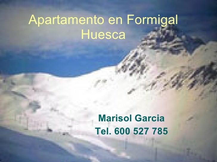 Apartamento en Formigal Huesca Marisol Garcia Tel. 600 527 785