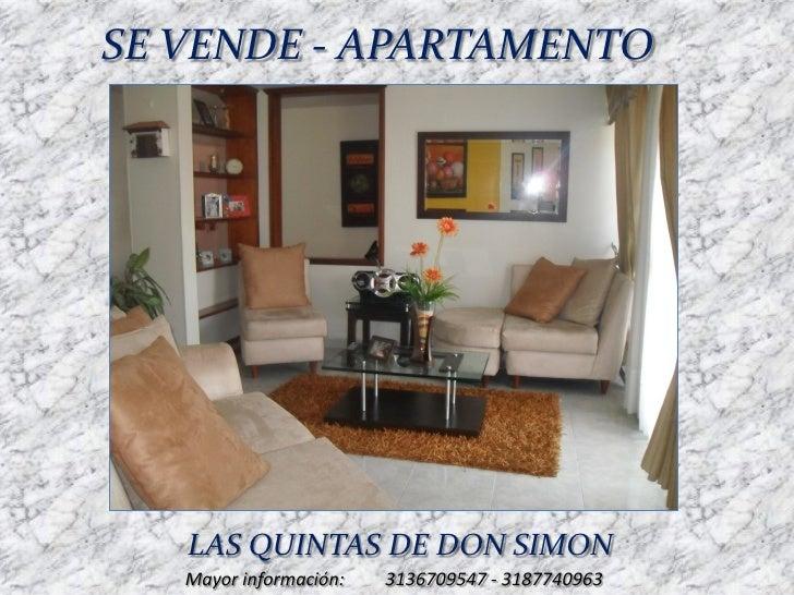 SE VENDE - APARTAMENTO   LAS QUINTAS DE DON SIMON   Mayor información:   3136709547 - 3187740963