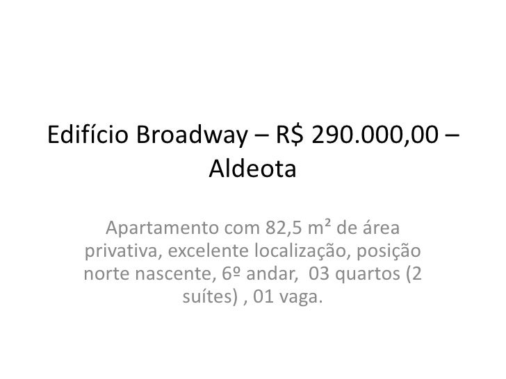 Edifício Broadway – R$ 290.000,00 –              Aldeota      Apartamento com 82,5 m² de área   privativa, excelente local...
