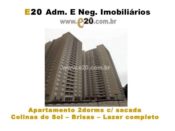 E 20  Adm. E Neg. Imobiliários Apartamento 2dorms c/ sacada  Colinas do Sol – Brisas – Lazer completo