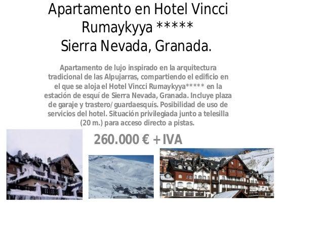 Apartamento en Hotel Vincci      Rumaykyya *****  Sierra Nevada, Granada.     Apartamento de lujo inspirado en la arquitec...
