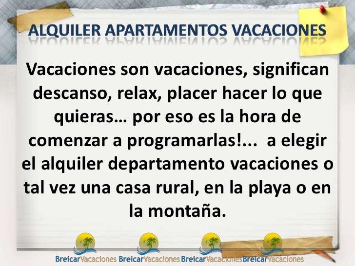 Vacaciones son vacaciones, significan descanso, relax, placer hacer lo que     quieras… por eso es la hora de comenzar a p...