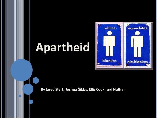 Apartheid By Jared Stark, Joshua Gibbs, Ellis Cook, and Nathan