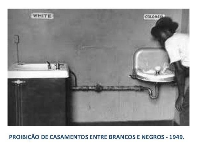 PROIBIÇÃO DE CASAMENTOS ENTRE BRANCOS E NEGROS - 1949.