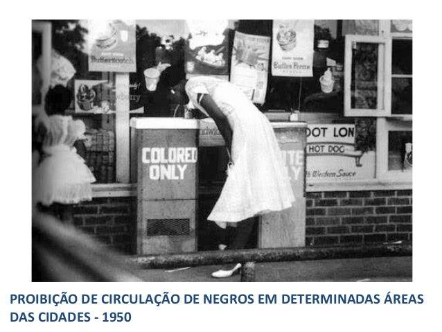 PROIBIÇÃO DE CIRCULAÇÃO DE NEGROS EM DETERMINADAS ÁREAS DAS CIDADES - 1950