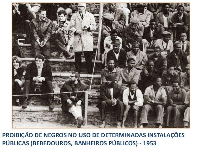 PROIBIÇÃO DE NEGROS NO USO DE DETERMINADAS INSTALAÇÕES PÚBLICAS (BEBEDOUROS, BANHEIROS PÚBLICOS) - 1953