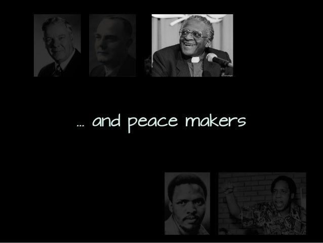 … and peace makers