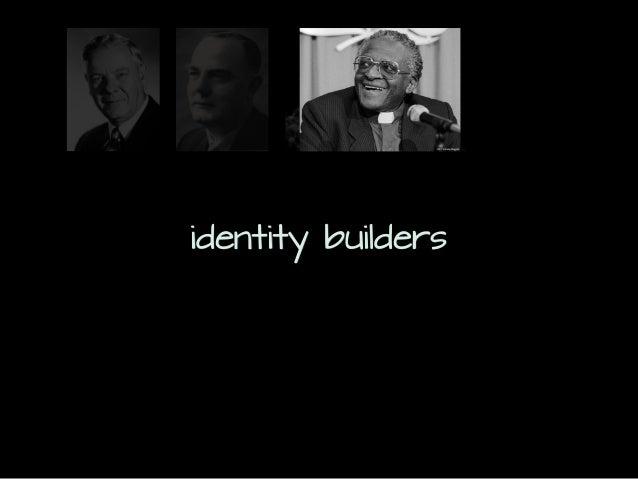 identity builders