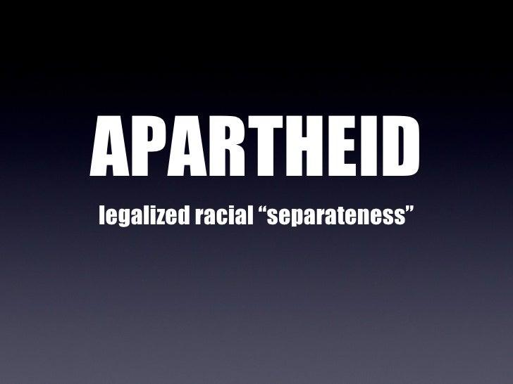 apartheid separateness
