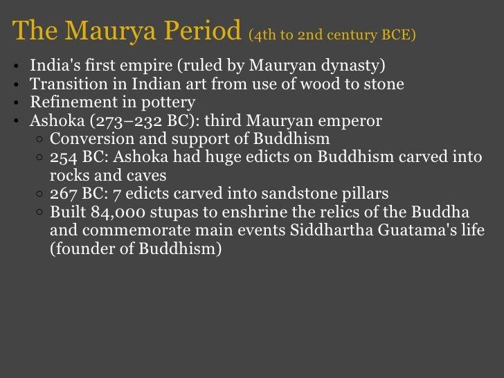 The Maurya Period  (4th to 2nd century BCE) <ul><ul><li>India's first empire (ruled by Mauryan dynasty) </li></ul></ul><ul...