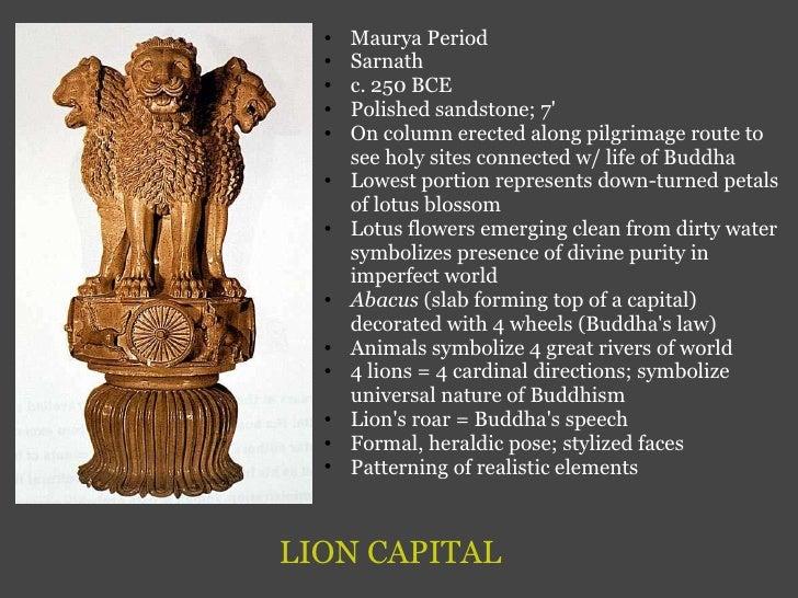 LION CAPITAL <ul><ul><li>Maurya Period </li></ul></ul><ul><ul><li>Sarnath </li></ul></ul><ul><ul><li>c. 250 BCE </li></ul>...