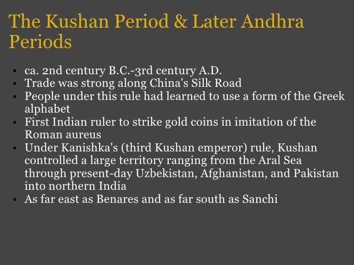 The Kushan Period & Later Andhra Periods <ul><ul><li>ca. 2nd century B.C.-3rd century A.D. </li></ul></ul><ul><ul><li>Trad...