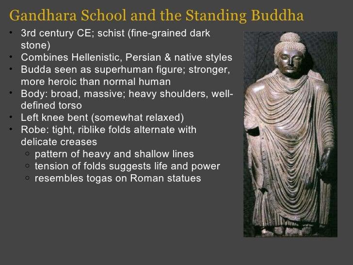 Gandhara School and the Standing Buddha <ul><ul><li>3rd century CE; schist (fine-grained dark stone) </li></ul></ul><ul><u...