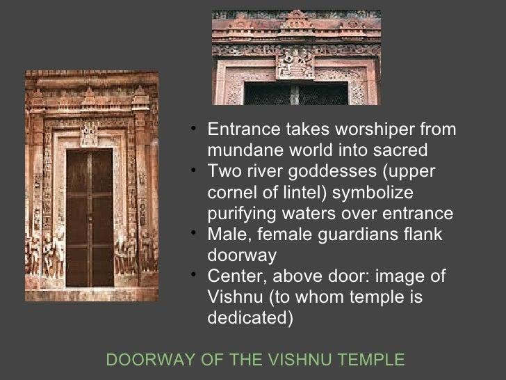 <ul><ul><li>Entrance takes worshiper from mundane world into sacred </li></ul></ul><ul><ul><li>Two river goddesses (upper ...