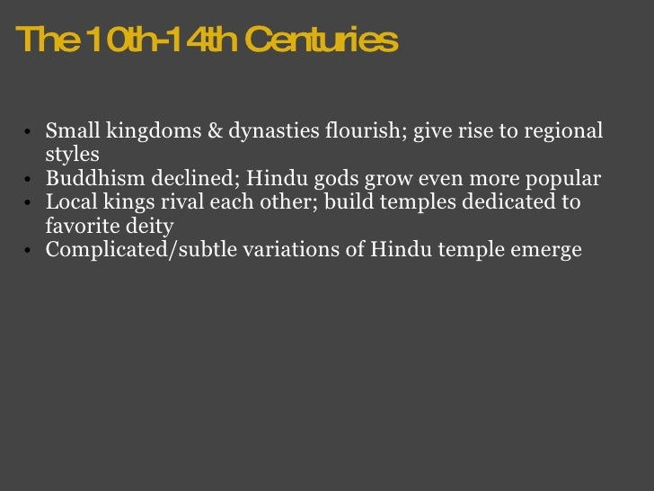 The 10th-14th Centuries <ul><ul><li>Small kingdoms & dynasties flourish; give rise to regional styles </li></ul></ul><ul><...