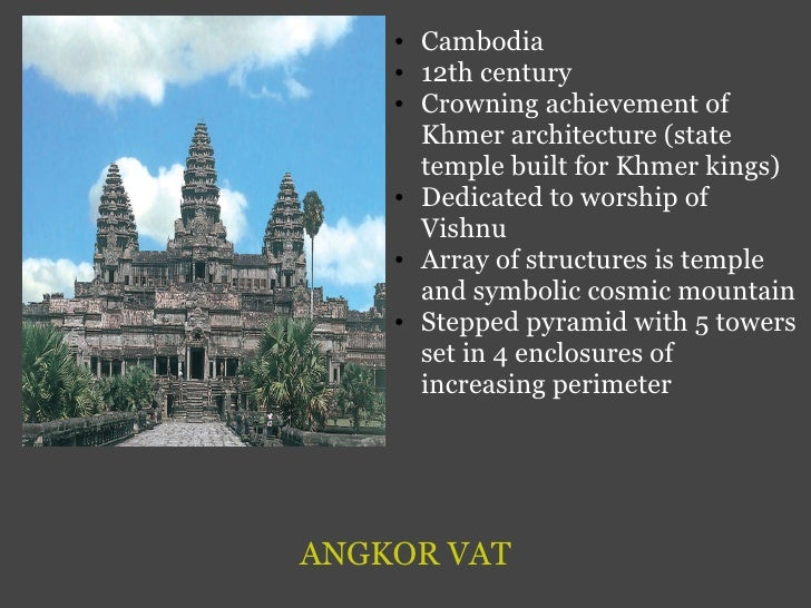 ANGKOR VAT <ul><ul><li>Cambodia </li></ul></ul><ul><ul><li>12th century </li></ul></ul><ul><ul><li>Crowning achievement of...