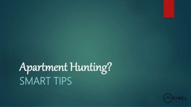 Apartment Hunting? SMART TIPS