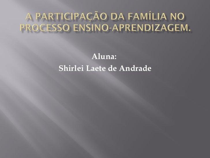 Aluna:Shirlei Laete de Andrade