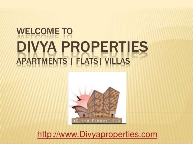 WELCOME TO DIVYA PROPERTIES APARTMENTS | FLATS| VILLAS http://www.Divyaproperties.com