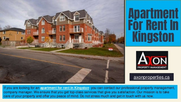 Apartment For Rent In Kingston axonproperties.ca If you are looking for an apartment for rent in Kingston, you can contact...