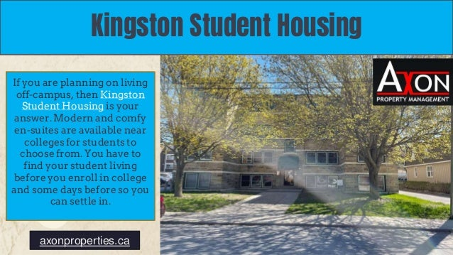 Kingston Student Housing If you are planning on living off-campus, then Kingston Student Housing is your answer. Modern an...