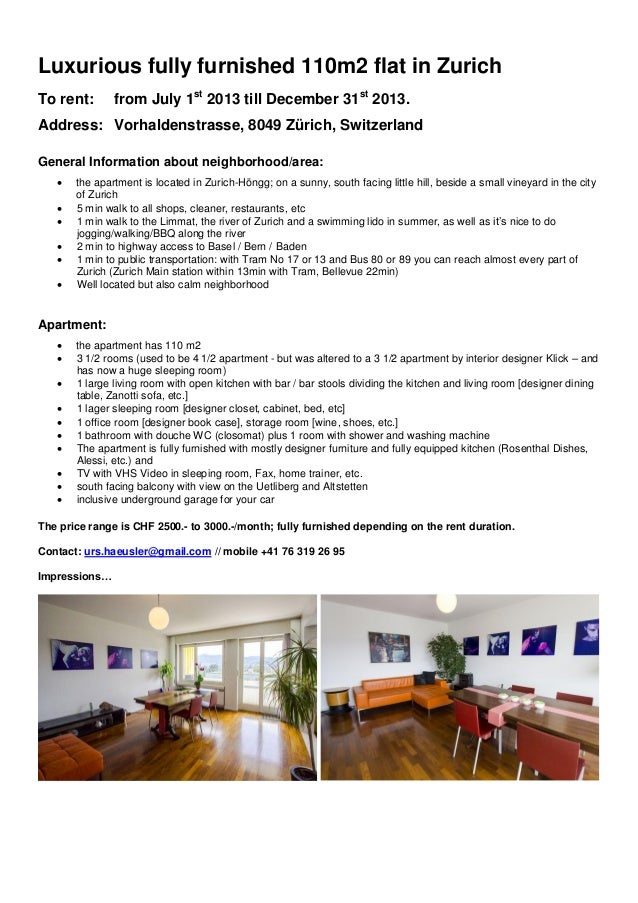 Luxurious fully furnished 110m2 flat in ZurichTo rent: from July 1st2013 till December 31st2013.Address: Vorhaldenstrasse,...