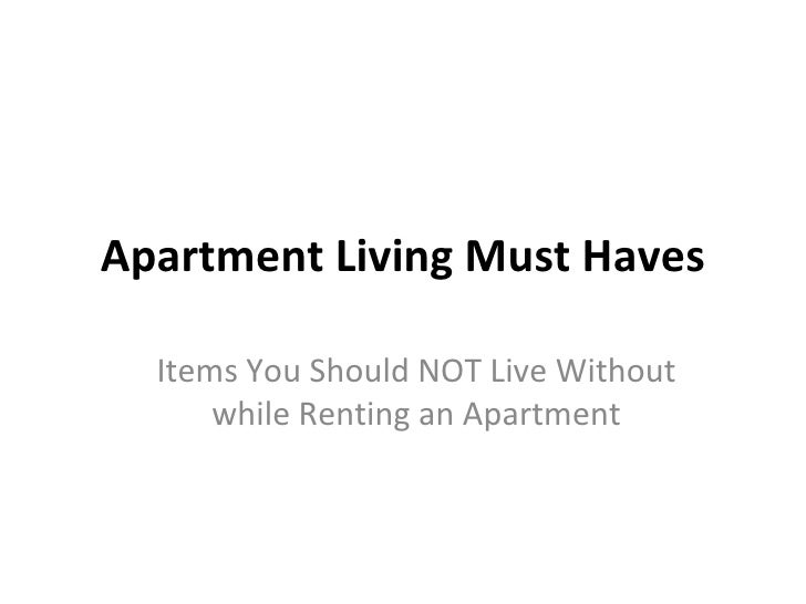 Apartment Living Must Haves Items You Should NOT Live Without while Renting an Apartment
