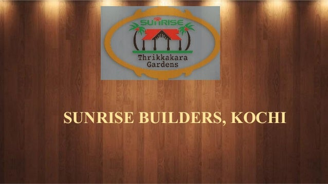 SUNRISE BUILDERS, KOCHI