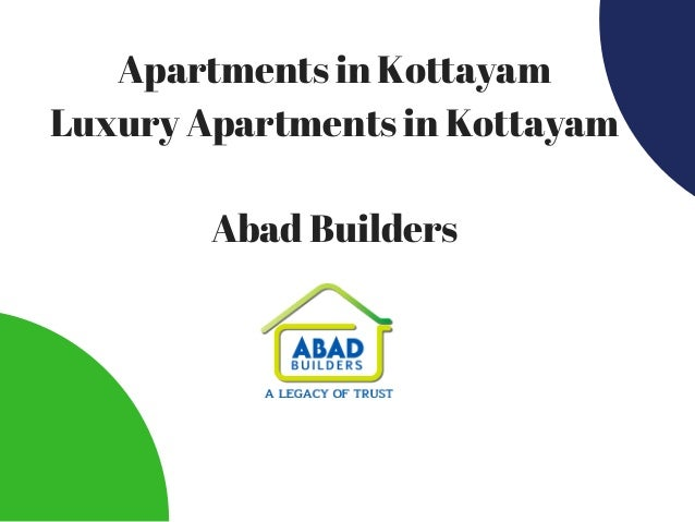 Apartments in Kottayam Luxury Apartments in Kottayam Abad Builders