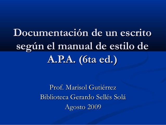 Documentación de un escritoDocumentación de un escrito según el manual de estilo desegún el manual de estilo de A.P.A. (6t...