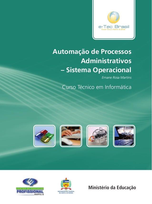 Automação de Processos Administrativos – Sistema Operacional ISBN: Curso Técnico em Informática Ernane Rosa Martins